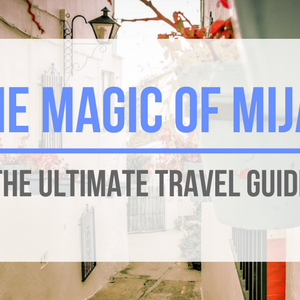 The Magic of Mijas: The Ultimate Travel Guide