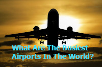 What Are The Busiest Airports In The World?